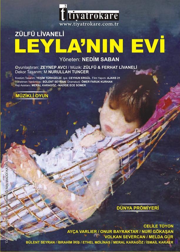 Leyla'nın Evi - Zülfü Livaneli - Nedim Saban - TiyatroKare- CKM - Afiş