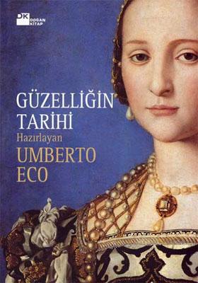 Güzelliğin Tarihi - Umberto Eco  - Kitap - Doğan Kitap