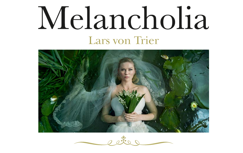 Poster - Melancholia - Melankoli - Lars von Trier - Analiz - Eleştiri