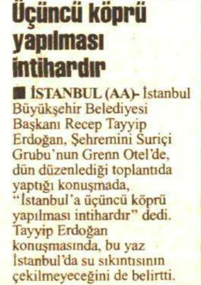 Başbakan Erdoğan'ın İstanbul Büyükşehir Belediye Başkanı iken 3. köprüye karşı çıktığını belirten beyanı