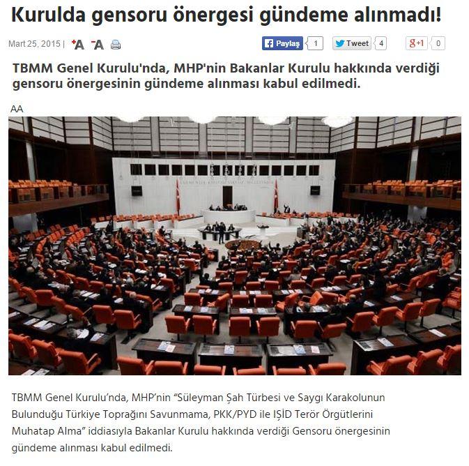 """MHP'nin """"Süleyman Şah Türbesi ve Saygı Karakolunun Bulunduğu Türkiye Toprağını Savunmama, PKK/PYD ile IŞİD Terör Örgütlerini Muhatap Alma"""" iddiasıyla Bakanlar Kurulu hakkında verdiği Gensoru önergesinin gündeme alınması kabul edilmedi."""